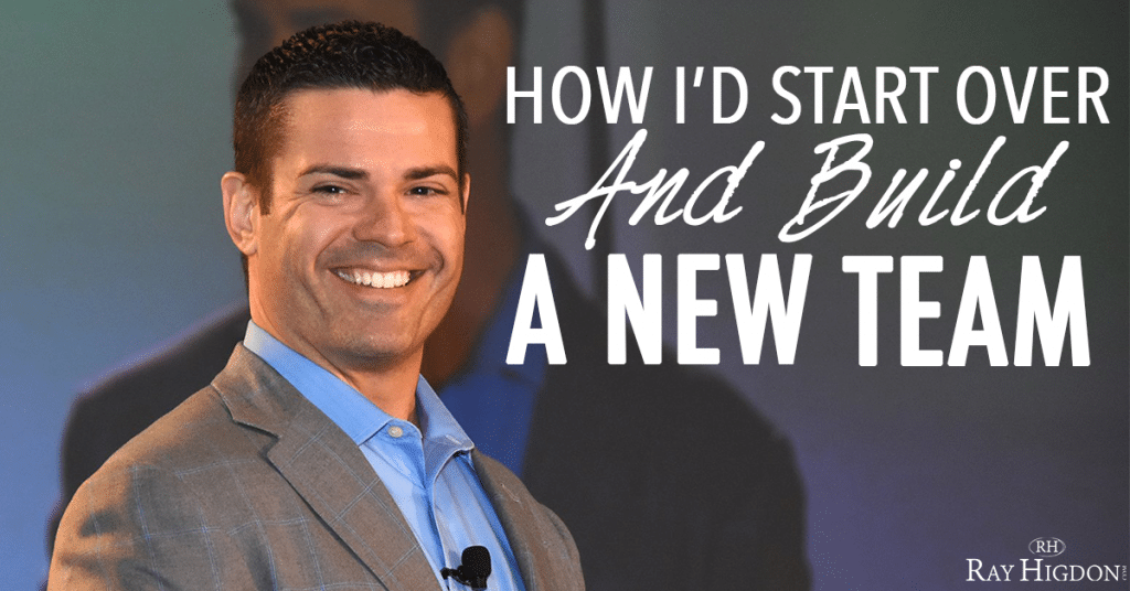 How I'd Start Over And Build A New Network Marketing Team
