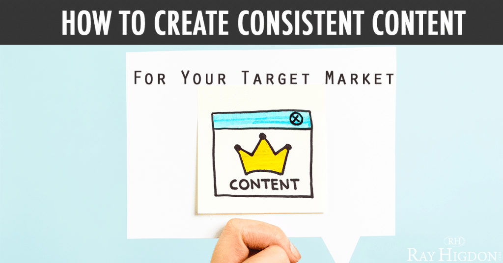 How To Create Consistent Content For Your Target Market