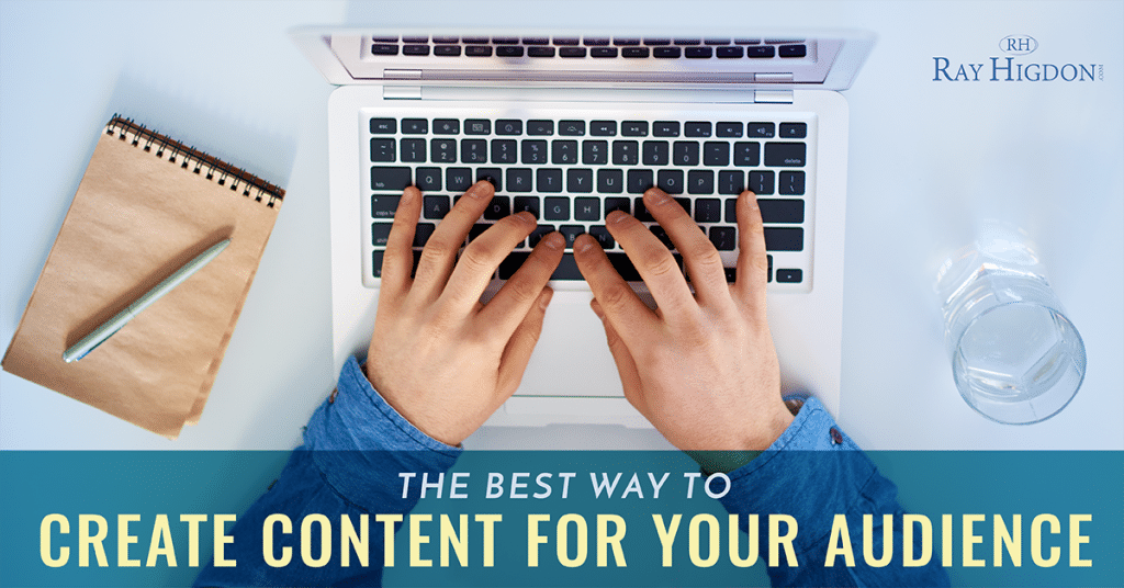 The Best Way To Create Content For Your Audience