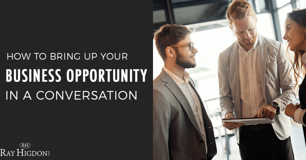 How To Bring Up Your Network Marketing Business Opportunity In A Conversation