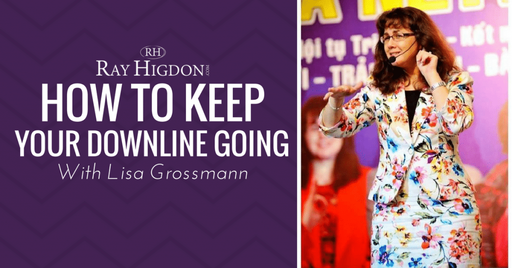 How To Keep Your Network Marketing Downline Going {Interview With Lisa Grossmann}