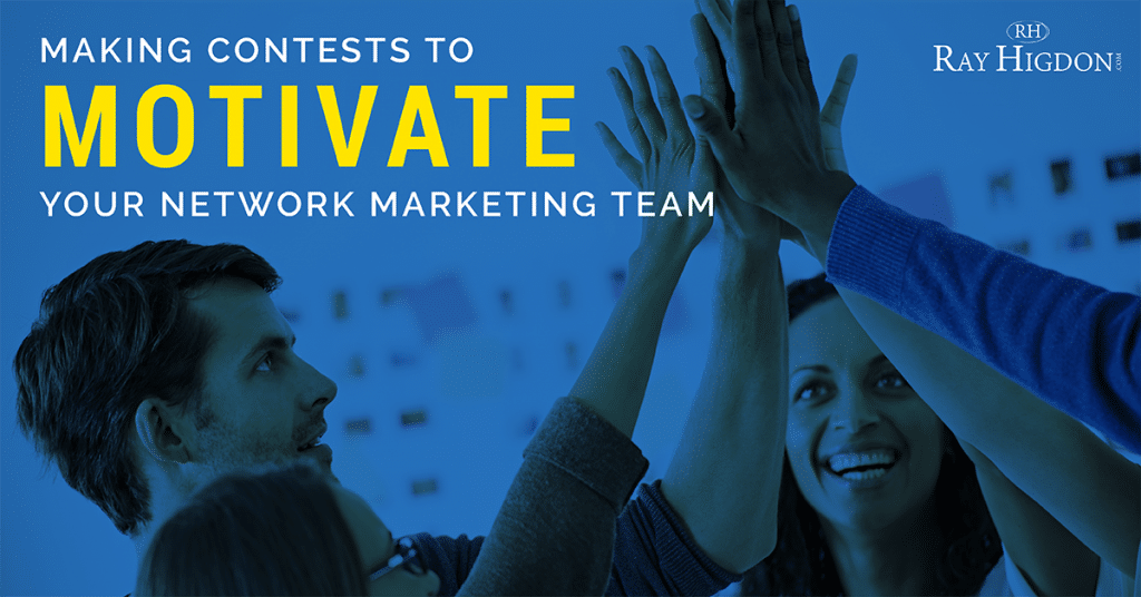 Making Contests To Motivate Your Network Marketing Team
