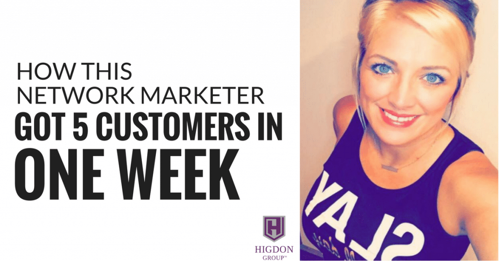 How This Network Marketer Got 5 Customers In One Week