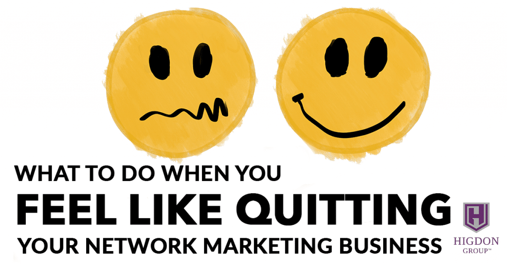 What To Do When You Feel Like Quitting Your Network Marketing Business