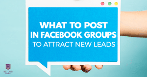 What To Post In Facebook Groups To Attract New Leads