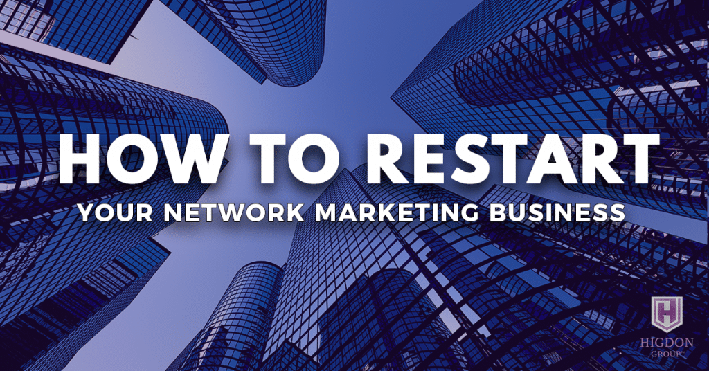 How To Restart Your Network Marketing Business