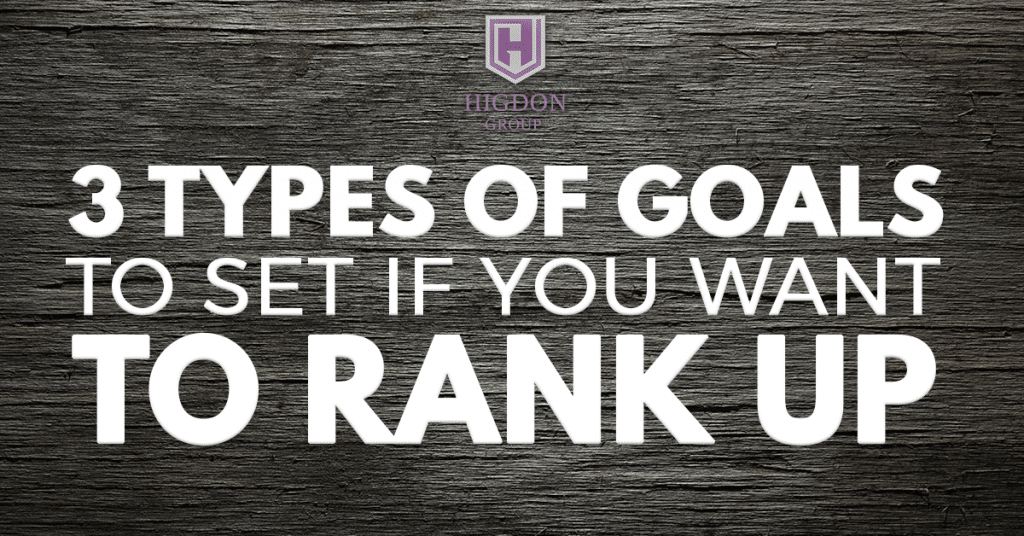 3 Types Of Goals To Set If You Want To Rank Up In Your Network Marketing Company