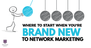 Where To Start When You Are Brand New To Network Marketing