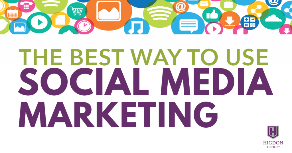 The Best Way To Use Social Media Marketing