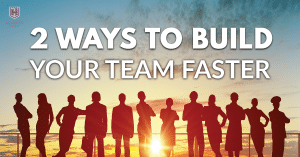 2 Ways To Build Your Network Marketing Team Faster