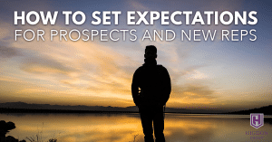 How To Set Expectations For Prospects And New Network Marketing Reps