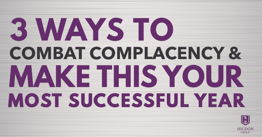 3 Ways To Combat Complacency And Make This Your Most Successful Year