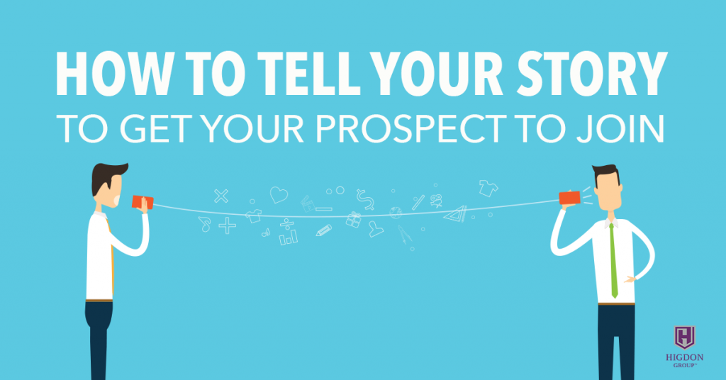 How To Tell Your Story To Get Your Prospect To Join Your MLM