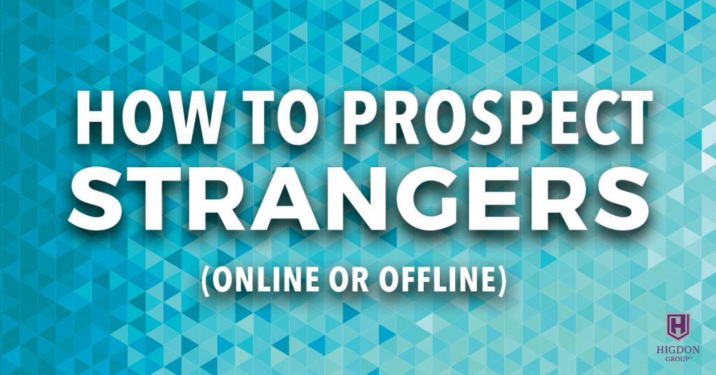 How To Prospect Strangers