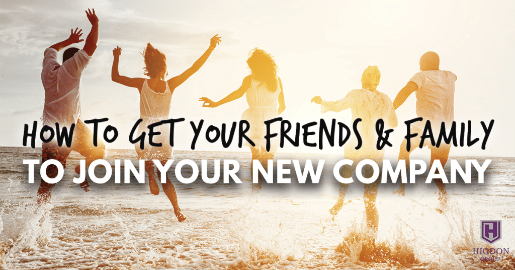 How To Get Your Friends & Family To Join Your New Network Marketing Company