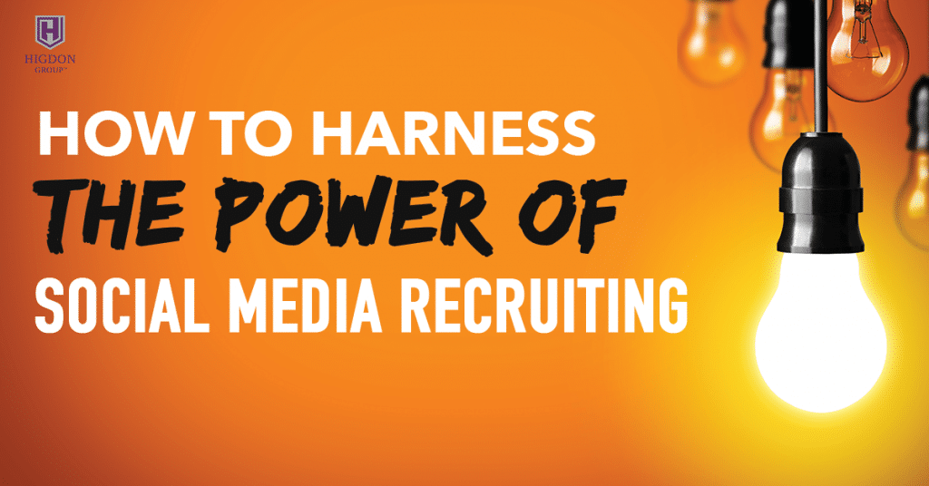How To Harness The Power Of Social Media Recruiting