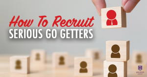 How To Recruit Serious Go Getters To Build To Your Network Marketing Business
