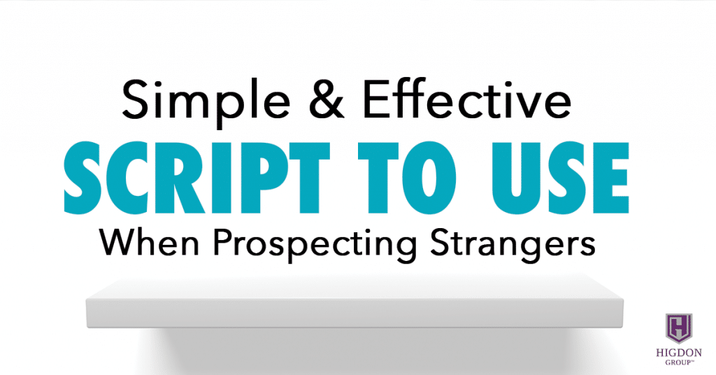 Simple & Effective Script To Use When Prospecting Strangers