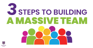 3 Steps To Building A Massive Network Marketing Team