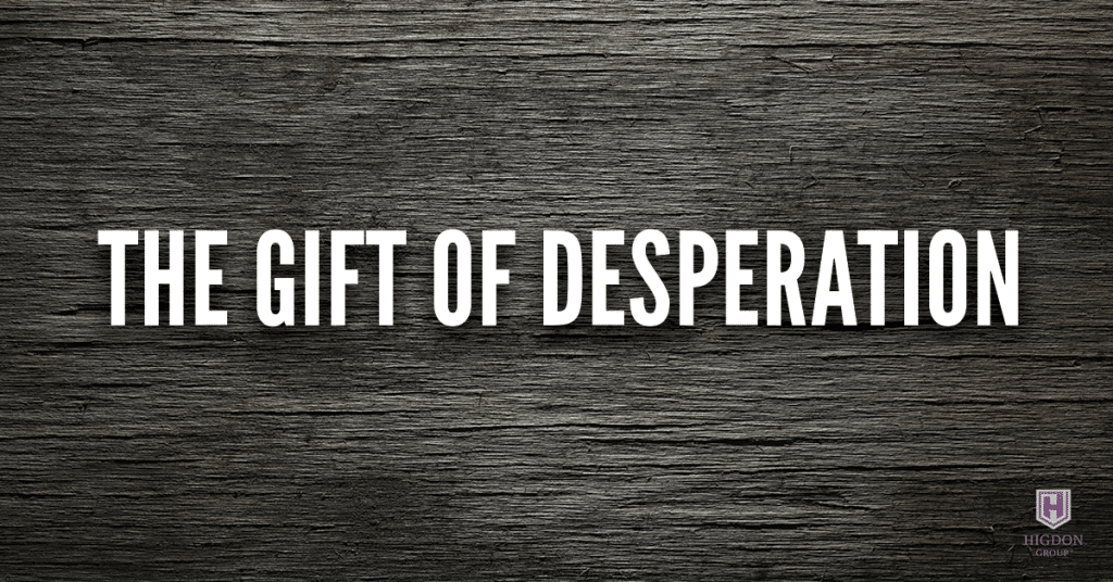 Network Marketing Success: The Gift of Desperation