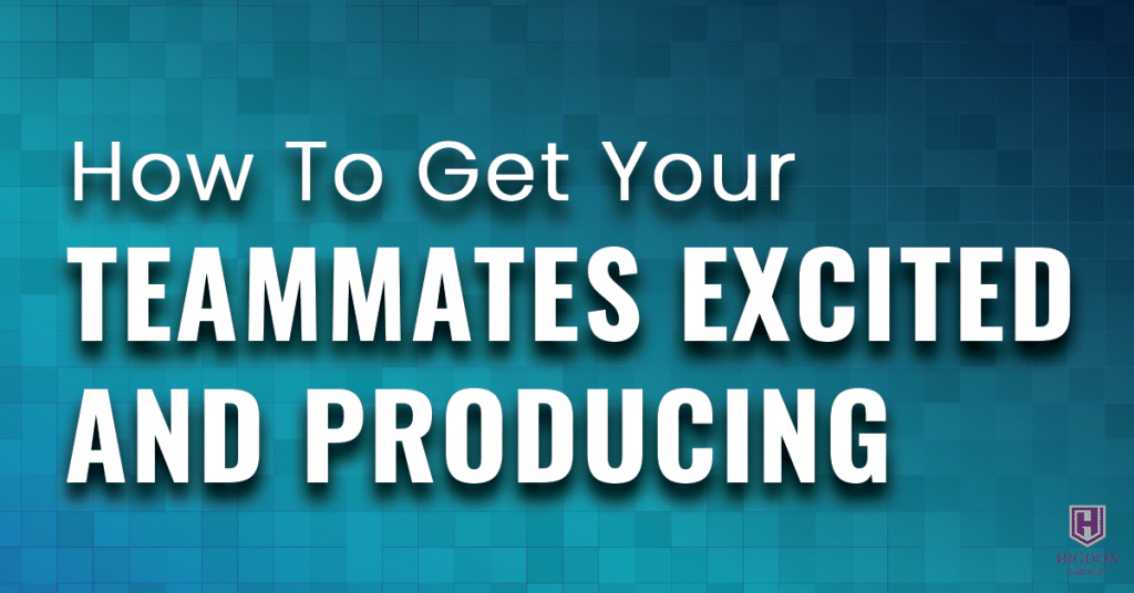 How To Get Your Network Marketing Teammates Excited & Producing
