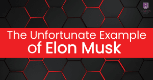 The Unfortunate Example Of @ElonMusk