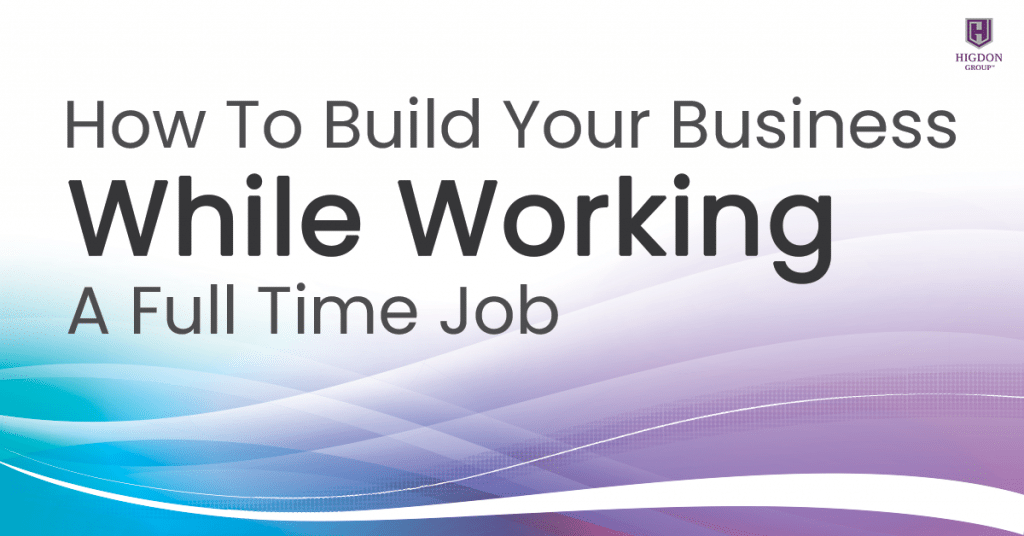 How To Build Your Network Marketing Business While Working A Full Time Job