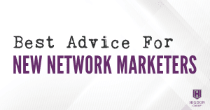 Best Advice For New Network Marketers