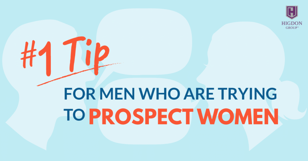 MLM Prospecting: #1 Tip For Men Who Are Trying To Prospect Women