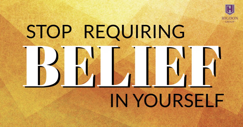 Stop Requiring Belief In Yourself