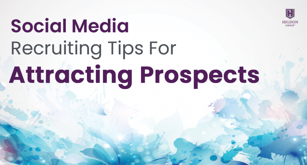 Social Media Recruiting Tips For Attracting Prospects To You