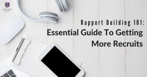 Rapport Building 101: Essential Guide To Getting More MLM Recruits