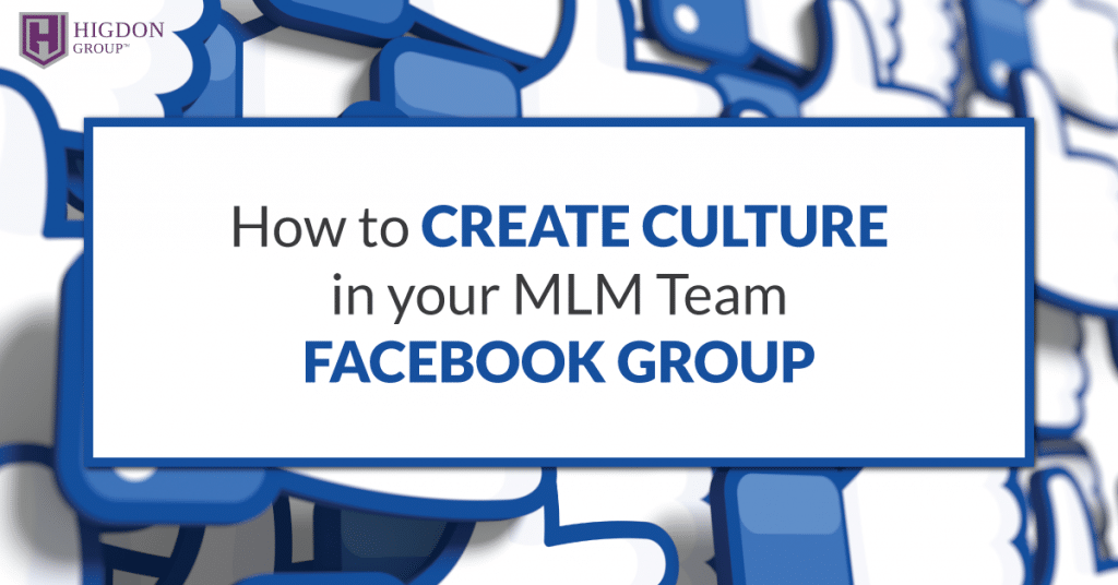 How to Create Culture In Your MLM Team Facebook Group