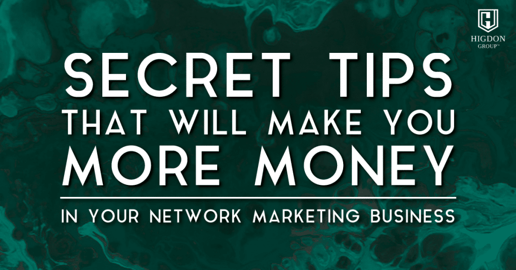 Secret Tips That Will Make You More Money In Your Network Marketing Business