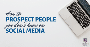 How To Prospect People You Don't Know On Social Media