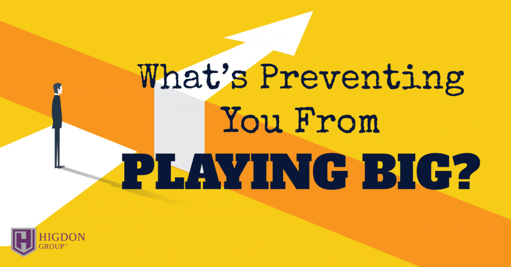 What's Preventing You From Playing Big In Network Marketing