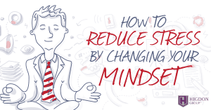 How to Reduce Stress by Changing Your Mindset