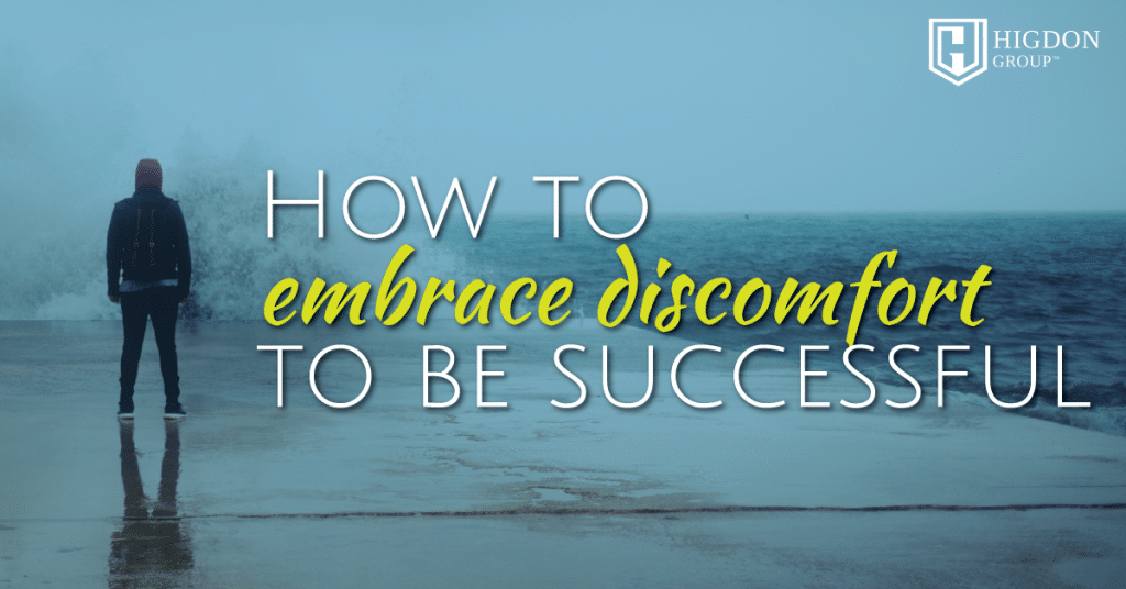How To Embrace Discomfort To Succeed In Network Marketing