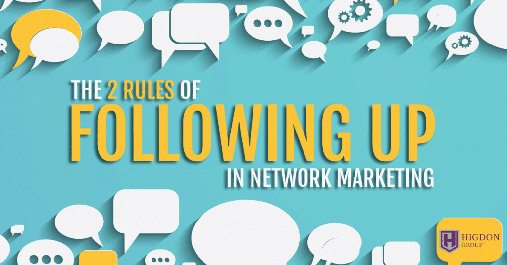 The 2 Rules of Following Up in Network Marketing