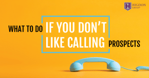What To Do If You Don't Like Calling Prospects