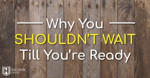 Network Marketing Tip: Why You Shouldn't Wait Till You're Ready