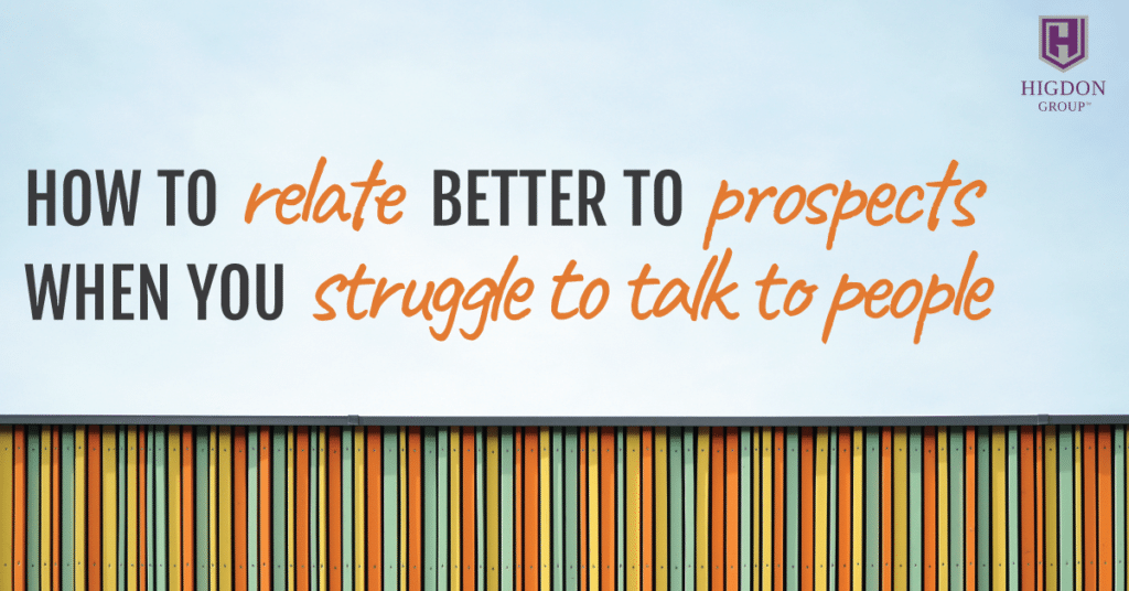 How To Relate Better To Prospects When You Struggle To Talk To People