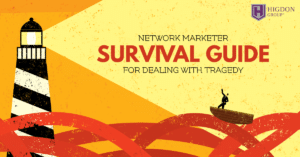 Network Marketer Survival Guide For Dealing With Tragedy