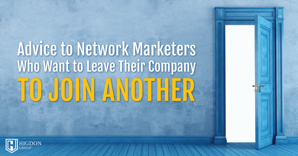 Network Marketers Who Want To Leave Their Company