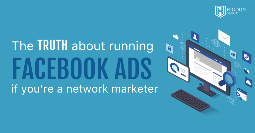 The Truth About Running Facebook Ads If You're A Network Marketer