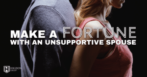 How to Make a Fortune In Network Marketing With Unsupportive Spouse