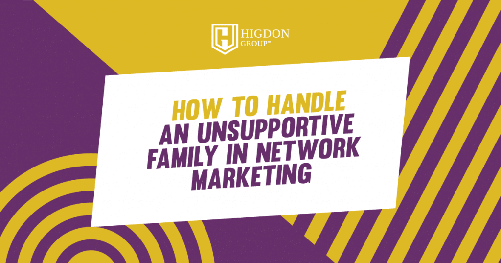 dealing with unsupportive family in network marketing