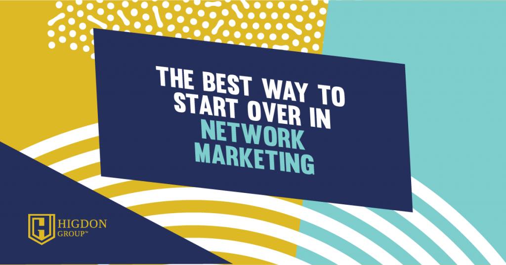 how to start over in network marketing