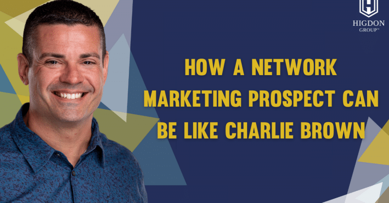 How a Network Marketing Prospect Can Be Like Charlie Brown