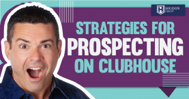 Strategies For Prospecting On Clubhouse